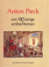 F. Keijser   Samensteller - Anton Pieck een 90-jarige ambachtsman - Auteur: Anton Pieck & Frans Keijsper