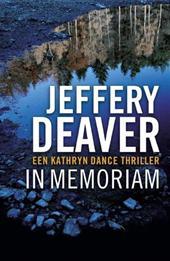 J. Deaver - In memoriam - Auteur: Jeffery Deaver een Kathryn Dance thriller